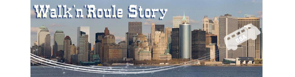 Itinéraire envisagé ! Walk'n'Roule Story